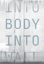 """""""Into Body Into Wall"""" will open the event."""