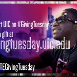 """Support UIC on #GivingTuesday. Make a gift at givingtuesday.uic.edu. #IGNITEGivingTuesday"""
