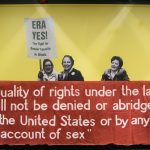 """ERA Yes! The Fight for Gender Equality in Illinois"" UIC Library exhibit"