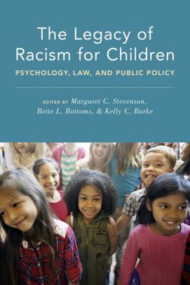 The Legacy of Racism for Children: Psychology, Law, and Public Policy