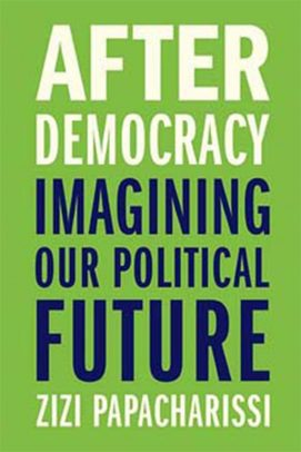 """""""After Democracy: Imagining Our Political Future"""" by Zizi Pa"""