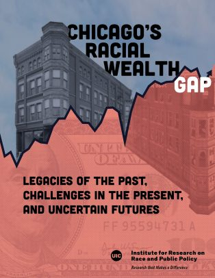 Chicago's Racial Wealth Gap: Legacies of the Past, Challenges