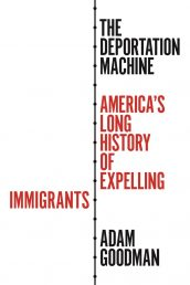 The Deportation Machine: America's Long History of Expelling I