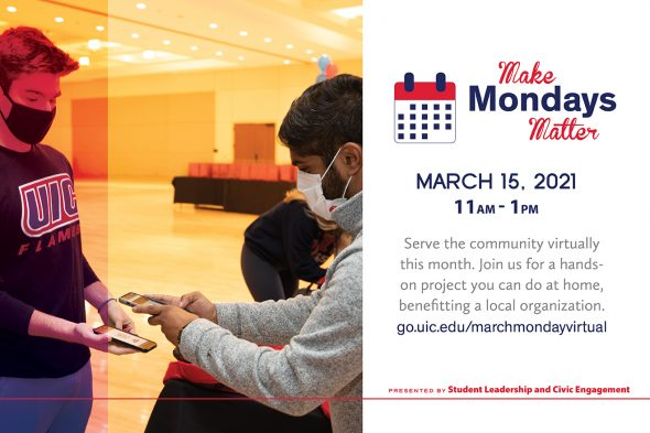 Text says Make Mondays Matter March 15, 2021, 11 a.m.-1 p.m. and shows a photo of two male UIC students wearing fast masks and looking at their iphones.