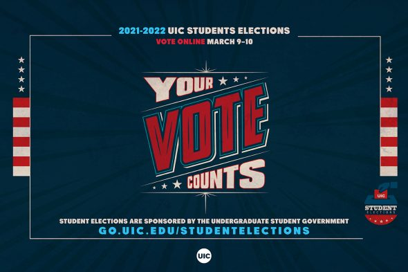 """Flyer says """"2021-2022 UIC Student Elections Vote online March 9-10. Your vote counts"""""""