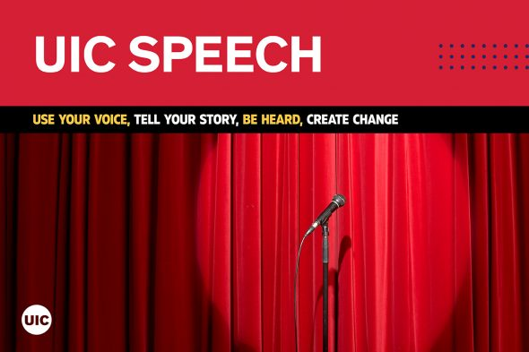 White text on red background says UIC Speech: Use your voice, tell your story, be heard, create change