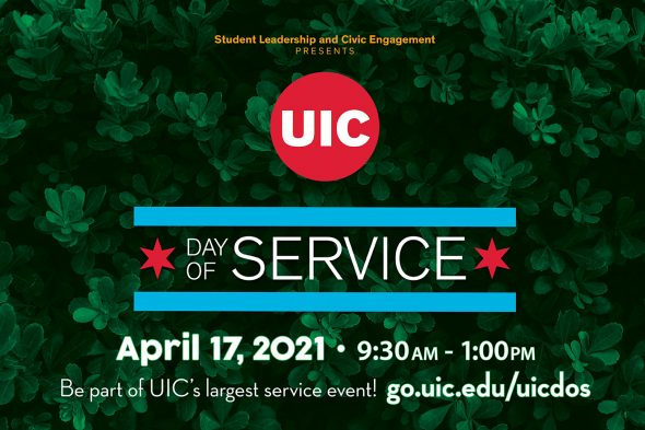 "Text says ""UIC Day of Service April 17, 2021, 9:30 a.m.-1 p.m."""