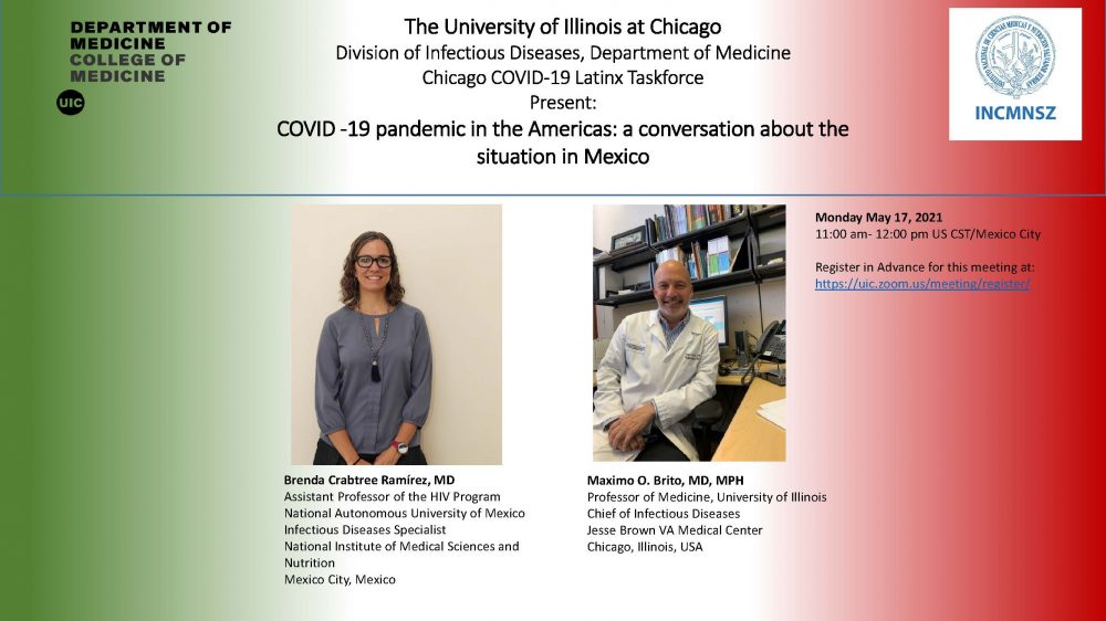 COVID-19 pandemic in the Americas: a conversation about the situation in Mexico Presented by the Division of Infectious Diseases, Urban Global Medicine Program, Department of Medicine and Chicago COVID-19 Latinx Taskforce