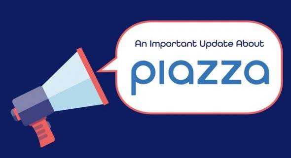 """Text says """"An Important Update About Piazza"""""""