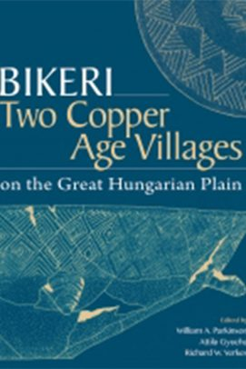Bikeri: Two Copper Age Villages on the Great Hungarian Plain